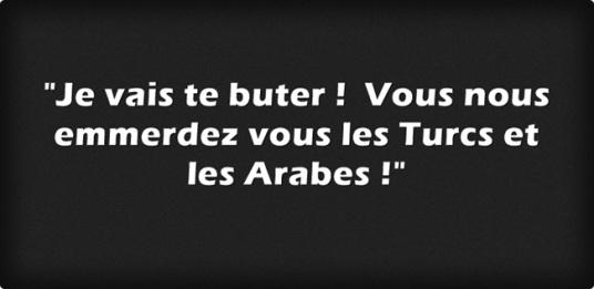 je-vais-te-buter-vous-nous-emmerdez-vous-les-turcs-et-les-arabes